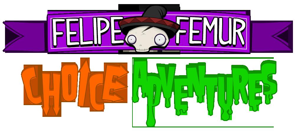 Felipe Femur: Choice Adventures