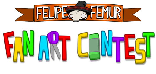 Felipe Femur: Fan Art Contest