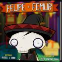 Felipe Femur: Original Bedtime Story