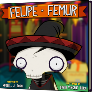 Felipe Femur: The Original Story