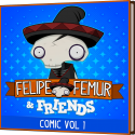 Felipe Femur & Friends: Comic Vol. 1