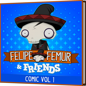 Felipe Femur & Friends: Comic Vol. 1