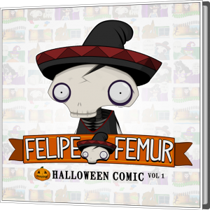 Felipe Femur & Friends: Halloween Comic Vol. 1
